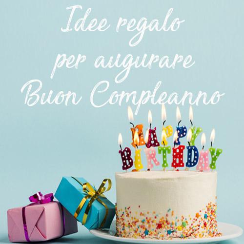 Idee regalo per compleanno