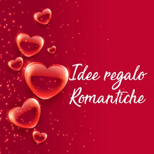 Idee regalo romantiche
